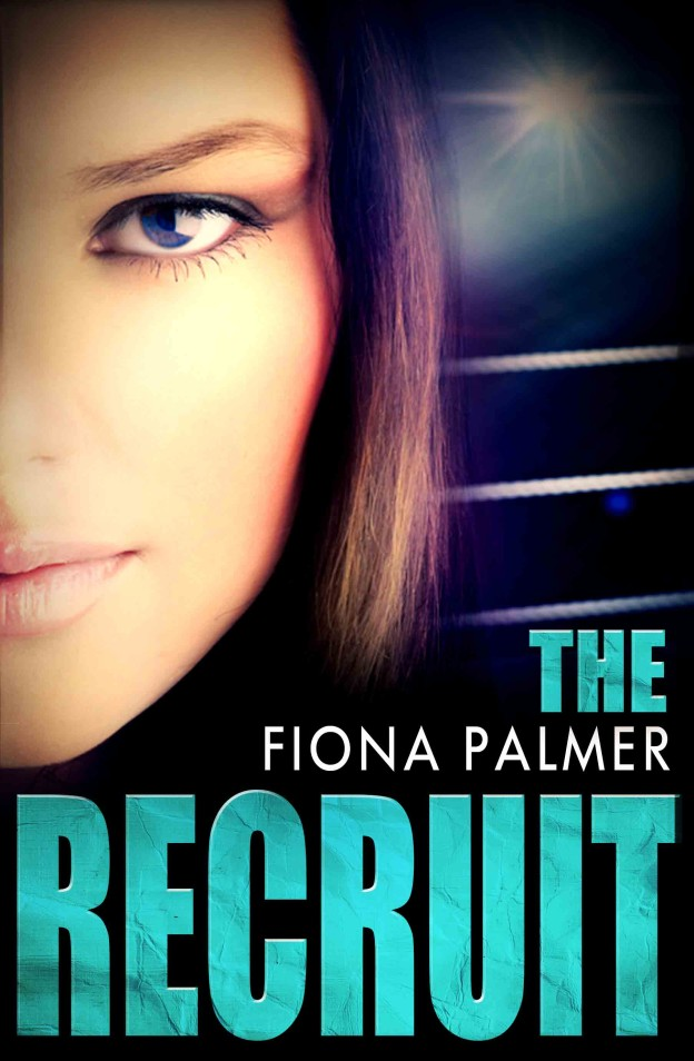 Cover of The Recruit by Fiona Palmer