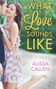 Cover of What Love Sounds Like by Alissa Callen