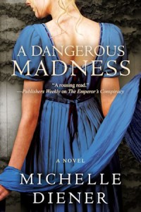 Cover of A Dangerous Madness by Michelle Diener