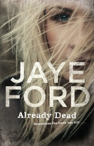 Cover of Already Dead by Jaye Ford