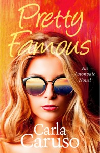 Pretty Famous by Carla Caruso