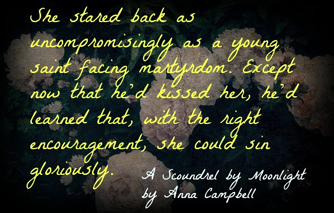 Quote from A Scoundrel by Moonlight by Anna Campbell
