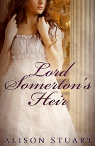 Lord Somerton's Heir by Alison Stuart