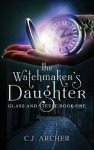 The Watchmaker's Daughter by CJ Archer
