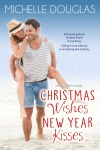 Christmas Wishes, New Year Kisses by Michelle Douglas