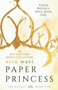 Paper Princess, book one of The Royals Series by Erin Watt