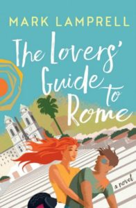 The Lovers' Guide To Rome by Mark Lamprell