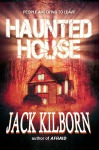 Haunted House by Jack Kilborn