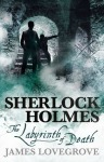 Sherlock Holmes and the Labyrinth of Death by James Lovegrove
