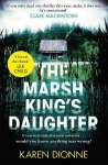 he Marsh King's Daughter by Karen Dionne