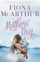 Mothers Day by Fiona McArthur