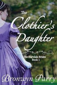 The Clothiers Daughter by Bronwyn Parry