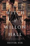 The Witch of Willow Hall by Hester Fox cover