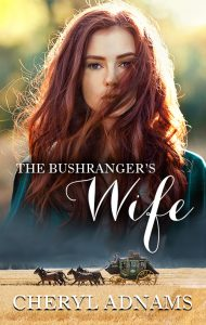 The Bushranger's Wife by Cheryl Adnams