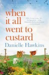 When It All Went to Custard by Danielle Hawkins