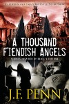 A Thousand Fiendish Angels by JF Penn