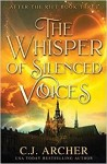 The Whisper of Silenced Voices by CJ Archer