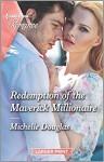 edemption of the Maverick Millionaire by Michelle Douglas