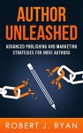 Author Unleashed by Robert J Ryan