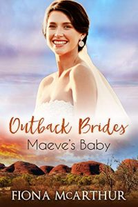 Maeves Baby by Fiona McArthur