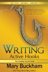 Writing Active Hooks - The Complete How-to Guide by Mary Buckham