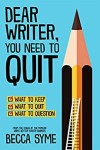 Dear Writer You Need to Quit by Becca Syme