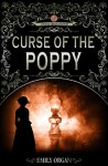 Curse of the Poppy by Emily Organ