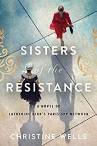 Sisters of the Resistance by Christine Wells