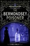 The Bermondsey Poisoner by Emily Organ